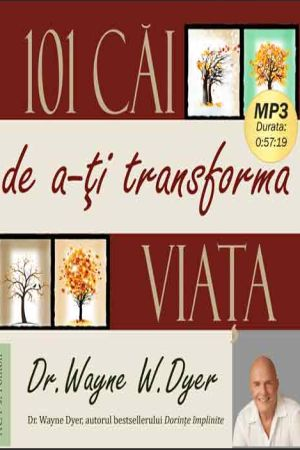 101 cai de a-ti transforma viata, carte audio CD