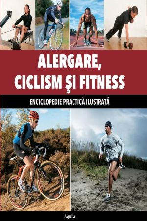 Alergare, Ciclism si Fitness