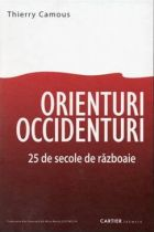 Orienturi Occidenturi. 2500 de ani in razboi