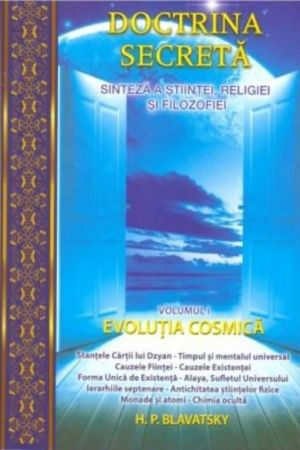 Doctrina Secreta 1. Evolutia cosmica vol. 1
