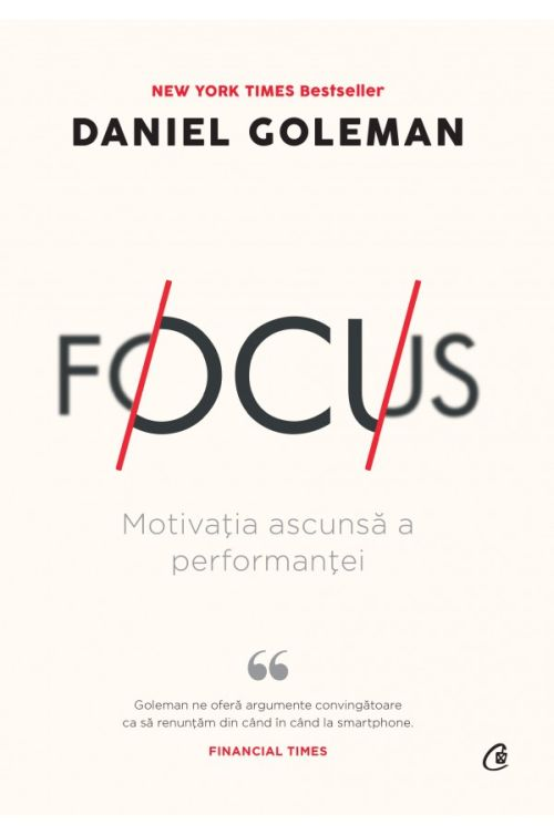 Focus. Motivatia ascunsa a performantei